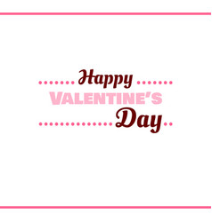 Happy valentines day pink label vector