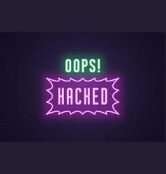 Neon composition headline oops hacked text vector