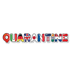 Quarantine due to covid-19 colored letters the vector