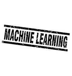 square grunge black machine learning stamp vector image