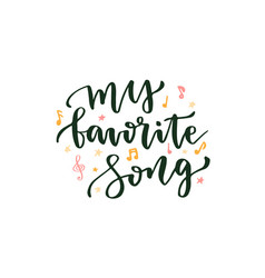 My favorite song hand lettering about music vector
