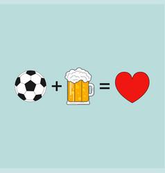 Soccer beer love vector