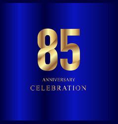 85 year anniversary celebration gold blue vector