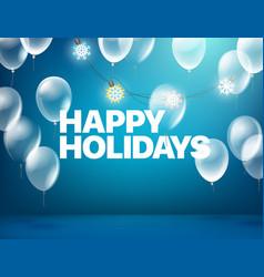 happy holidays greeting card blue illuminated vector image