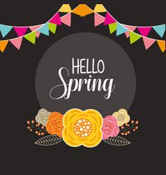 Hello spring poster with flowers and garlands vector