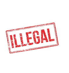 Illegal red rubber stamp on white vector