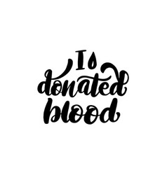 i donated blood lettering card vector image