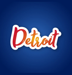 detroit - handwritten name of us city sticker vector image