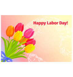 poster of happy labor day with bouquet of tulips vector image