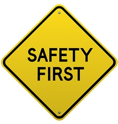 Safety First yellow road sign vector