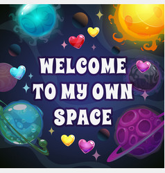 welcome to my own space valentines day greeting vector image