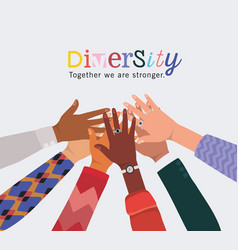 Diversity together we are stronger and hands vector