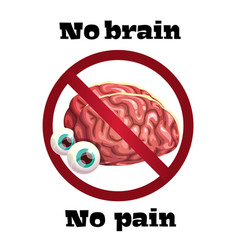 No brain no pain funny anti motivation poster vector