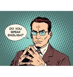 Teacher do you speak English vector image vector image