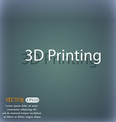 3D Print sign icon 3d-Printing symbol On the vector