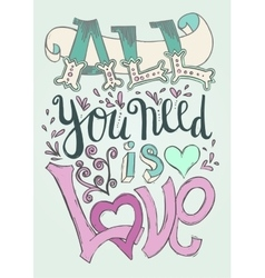 All you need is love poster vector image