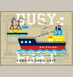 busy port with funny cargo ship cartoon on crane vector image