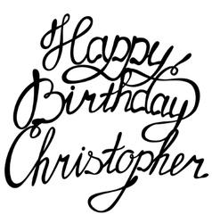 Happy birthday Christopher vector image