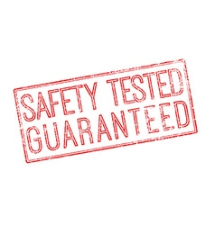 Safety tested guaranteed red rubber stamp on white vector image