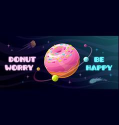 Donut worry be happy funny motivation horizontal vector