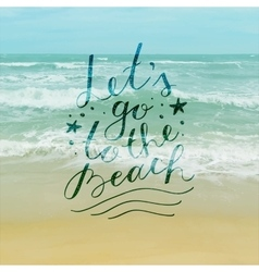 lets go to the beach vector image