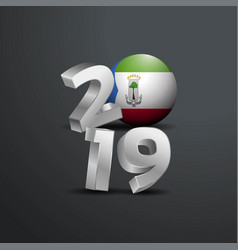 2019 grey typography with equatorial guinea flag vector