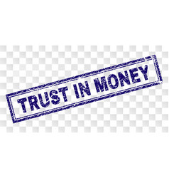Scratched trust in money rectangle stamp vector