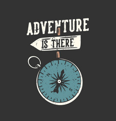 T-shirt design slogan typography adventure vector