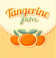 tangerine jam label in retro style on striped vector image