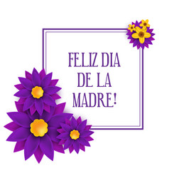 feliz dia de la madre happy mother s day in vector image vector image