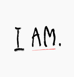 I am shirt quote lettering vector