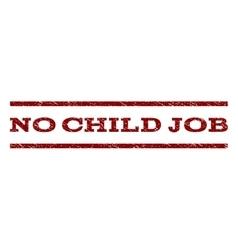 No Child Job Watermark Stamp vector