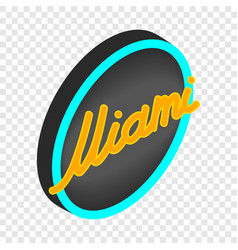 Neon sign miami isometric icon vector