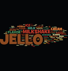 Best recipes classic jello milkshake text vector