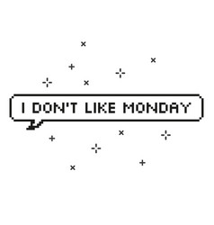 i do not like monday in speech bubble 8 bit pixel vector image