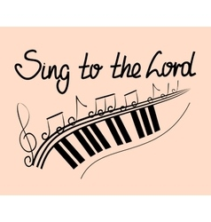 lettering bible sing to lord with notes vector image