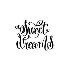 sweet dreams - black and white hand lettering vector image