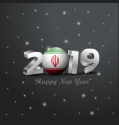 2019 happy new year iran flag typography abstract vector