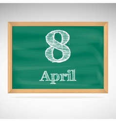 April 8 inscription in chalk on a blackboard vector image