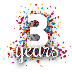 Three years anniversary with colorful confetti vector