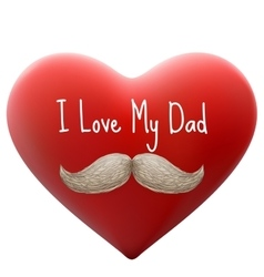 I love my dad EPS 10 vector image