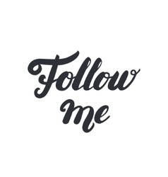 Follow me hand written lettering vector image