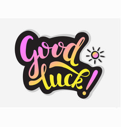 Good luck inscription and small sun colorful vector