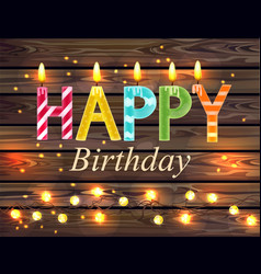 Happy birthday candles text wooden lights vector