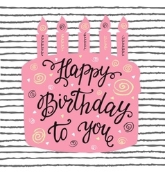 Happy Birthday hand lettering and sweet cake vector image