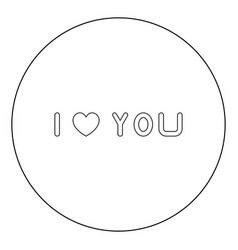i love you icon black color in circle or round vector image