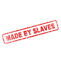 Scratched made by slaves rounded rectangle stamp vector
