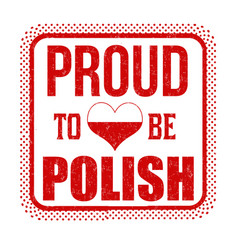 proud to be polish sign or stamp vector image