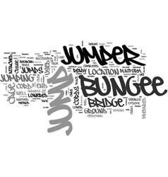 Where to bungee jump text word cloud concept vector