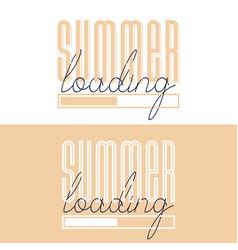 Conceptual hand drawn font phrase summer loading vector